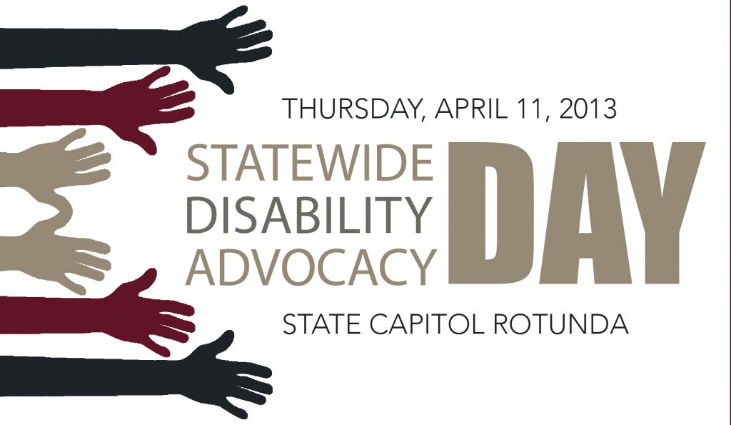 Statewide Disability Advocacy Day, Thursday, April 11, 2013, State Capitol Rotunda
