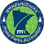"Minnesota Parks For All button, with text: ""#MNParksForAll"" and ""Make Parks Accessible"""