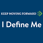 Keep Moving Forward: I Define Me logo