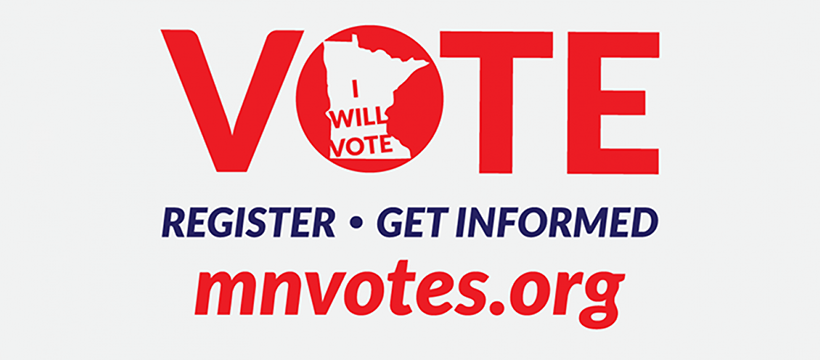 """MN Votes logo: Contains the word Vote. Inside the """"O"""" is an outline of Minnesota with the words """"I Will Vote"""". Beneath Vote are the words Register and Get Informed. MNvotes.org."""