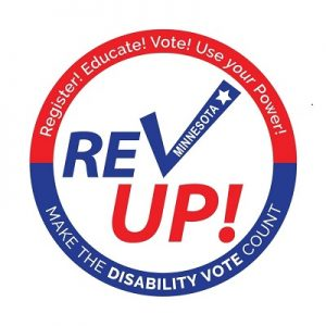 Rev UP Minnesota logo. Text reads: Register! Educate! Vote! Use Your Power! Make the Disability Vote Count.